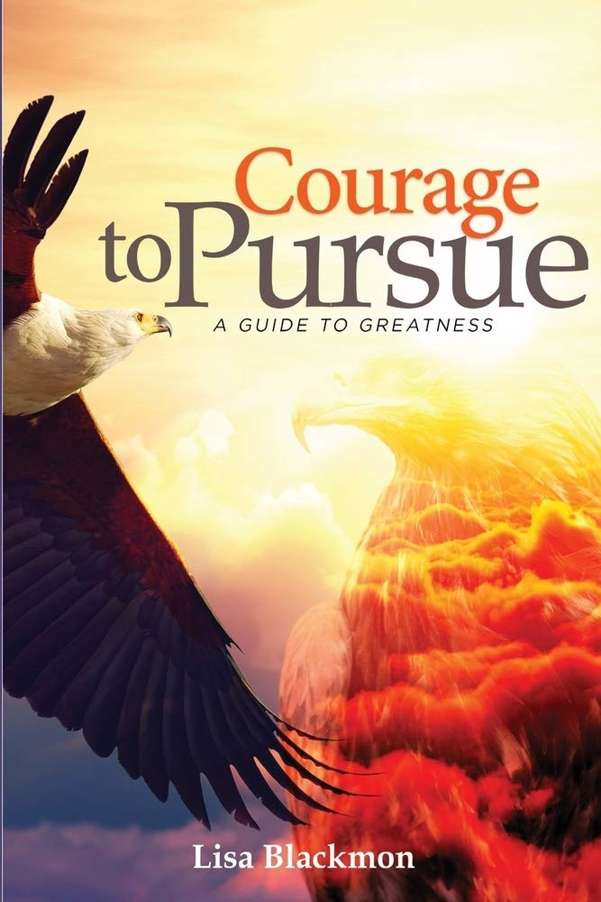 Courage to Pursue by Lisa Blackmon-1