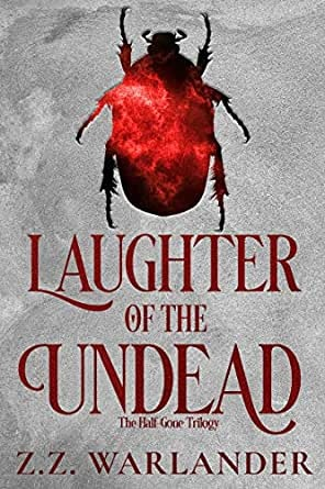 Laughter of the Undead: The Half-Gone Trilogy by Warlander, Z.Z.-1