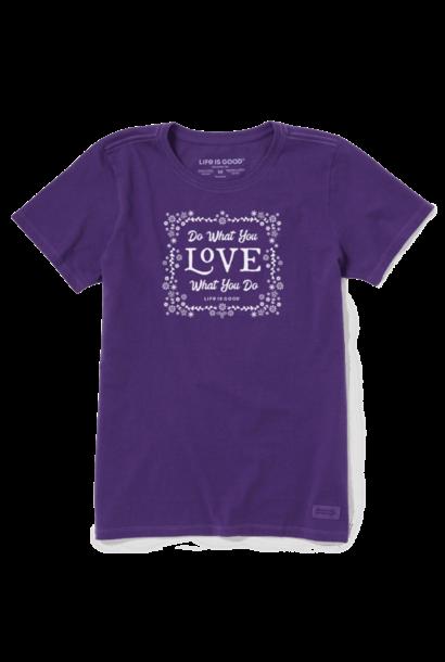 Do What You Love Crusher T-Shirt