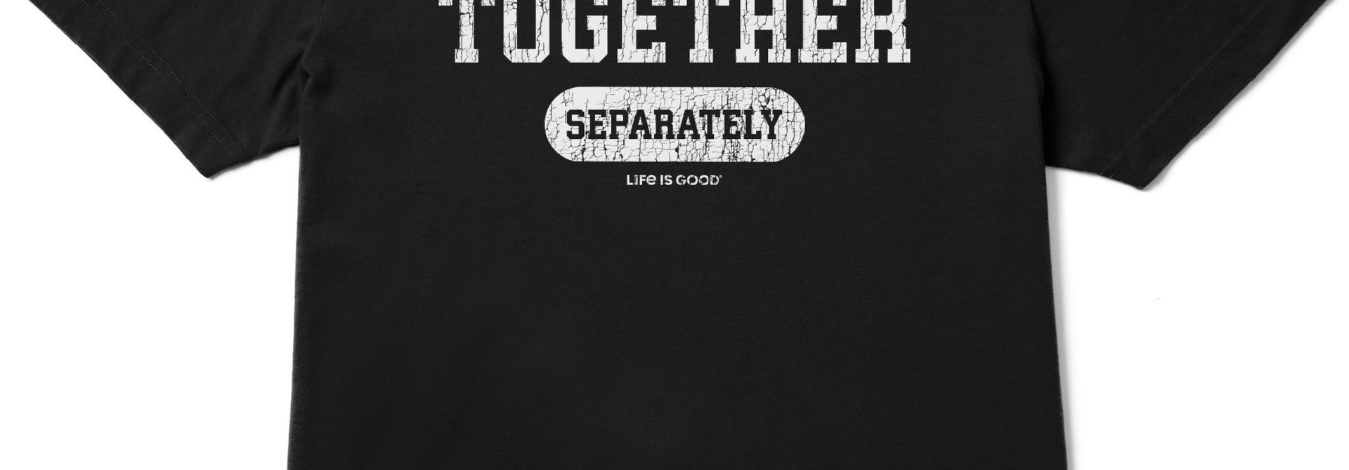 We're In This Together T-Shirt Life Is Good