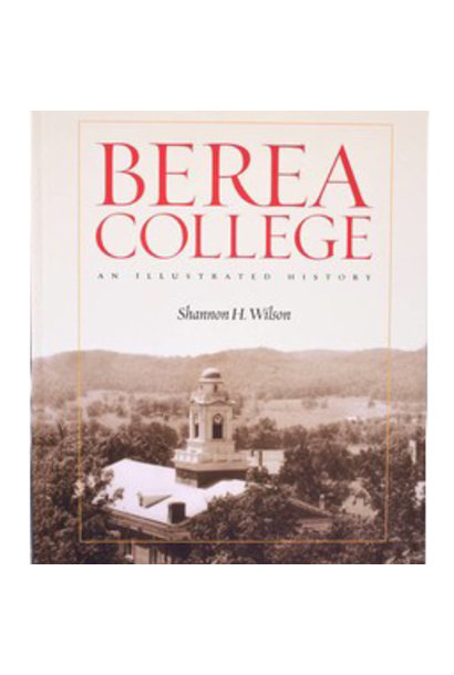 Berea College: An Illustrated History