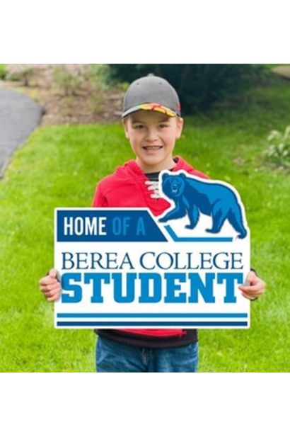 Home of a Berea College Student Yard Sign*