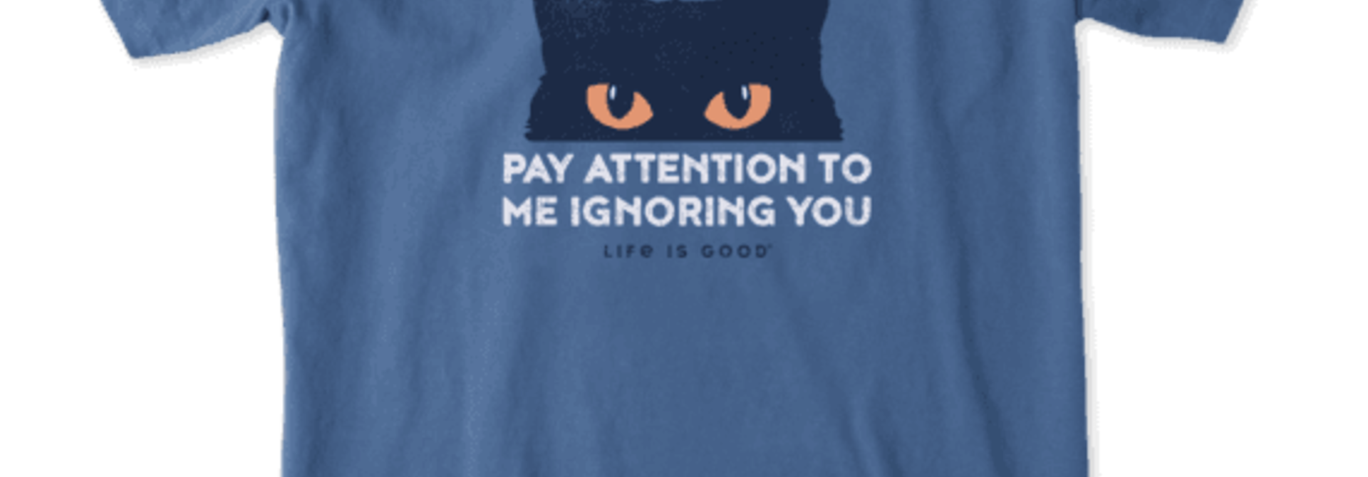 Pay Attention Cat Eyes LIG T-shirt