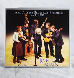 Bluegrass Music Ensemble Live Again: Berea College Bluegrass Ensemble CD