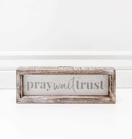 Pray Wait Trust Farmed Sign 10x3.5x1.5