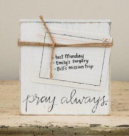 GLORY HAUS Pray Always Twine Frame