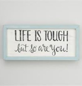 Life Is Tough So Are You Frame