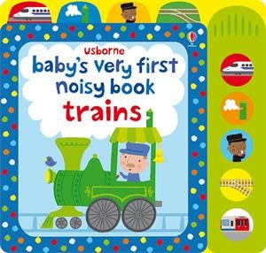 Usborne Baby's Very First Noisy Book Trains