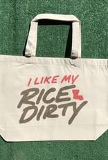 I Like My Rice Dirty Tote
