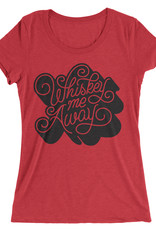 Whiskey Me Away Womens Tee
