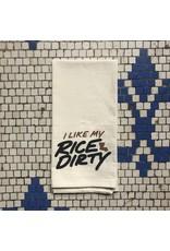 I Like My Rice Dirty Tea Towel
