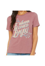 I Wanna Be Loved Bayou Womens Relaxed Fit Tee