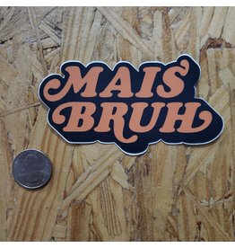 Mais Bruh Sticker