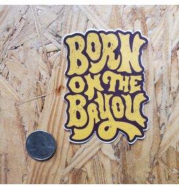 Born on the Bayou Sticker