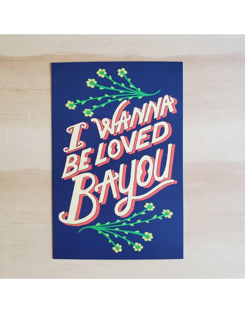 I Wanna Be Loved Bayou Postcard