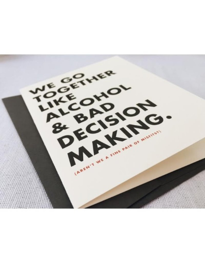 Alcohol and Bad Decision Making Greeting Card