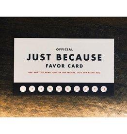 Favor: Just Because Mini Card