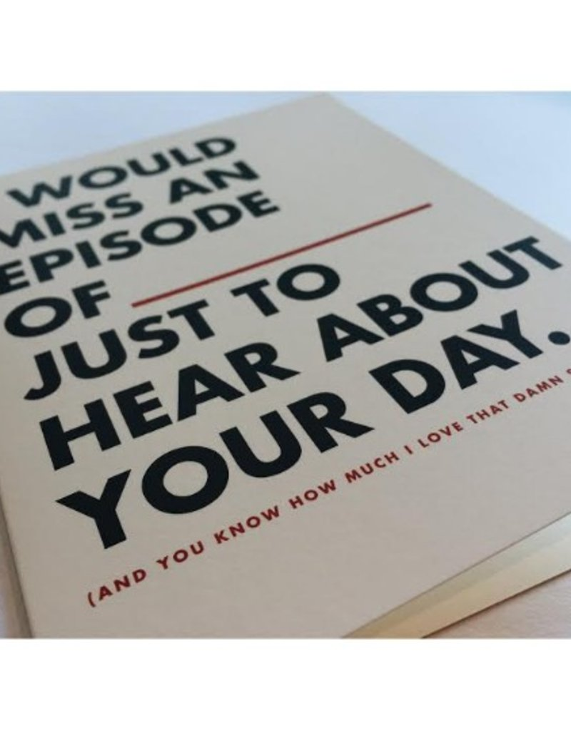 Just To Hear About Your Day Greeting Card