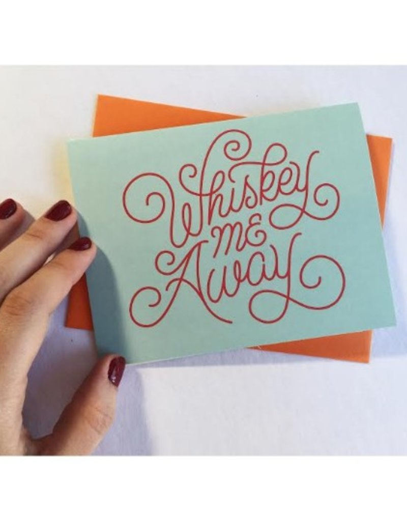 Whiskey Me Away Greeting Card