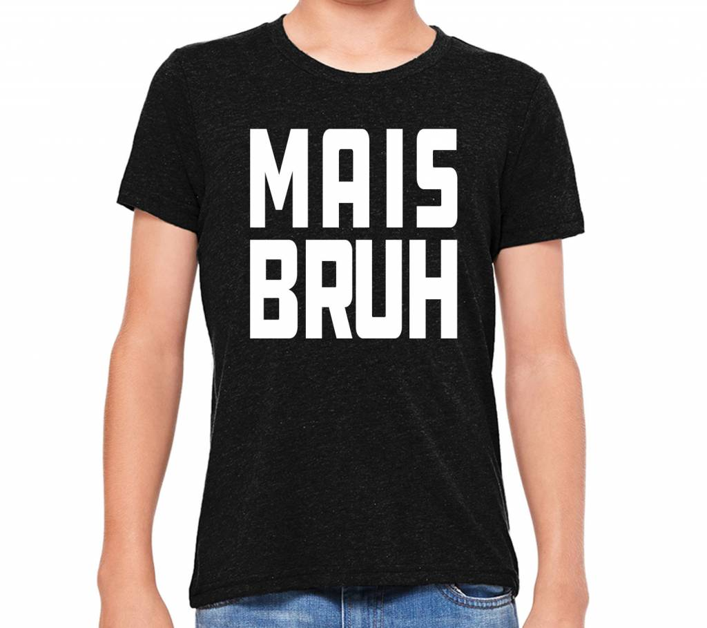 Mais Bruh Youth Tee