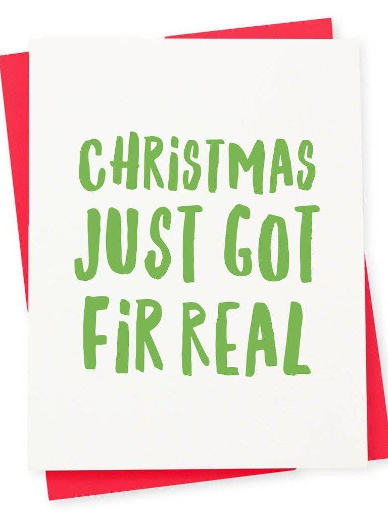 417 Press Christmas just got Fir Real Card