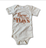 Rivet Apparel These are the Days Onesie