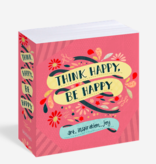 Workman Publishing Co Think Happy, Be Happy