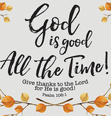 God is Good All The Time! Card