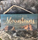 "Faith Can Move Mountains Wood Plaque 4.5"" X 10"""