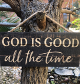 "God Is Good  Wood Plaque 4.5"" X 10"""