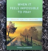 When It Feels Impossible to Pray