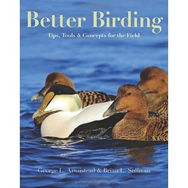 INGRAM CONTENT GROUP (books) Better Birding: Tips, Tools, and Concepts for the Field Book