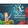 Journey Into the Invisible: The World from Under the Microscope Book