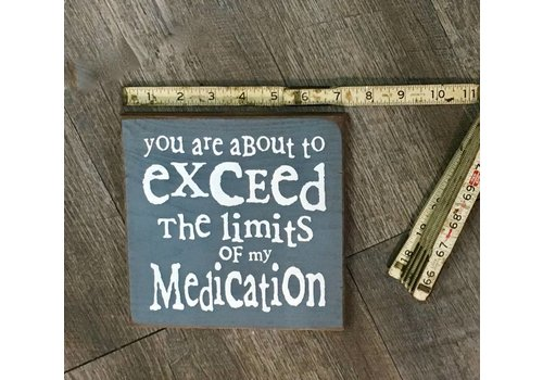 Exceed Medication Box Sign