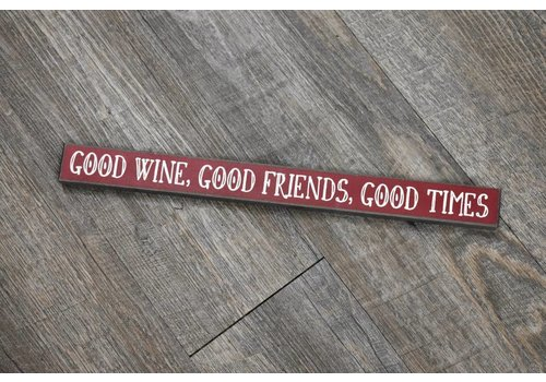 Good Wine Good Friends Sign
