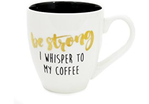 """Be Strong"" Coffee Mug"
