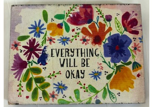 "natural life ""Everything will be okay"" wood plaque"