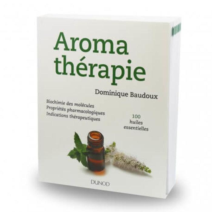 Aromathérapie 100 huiles essentielles Dominique Baudoux