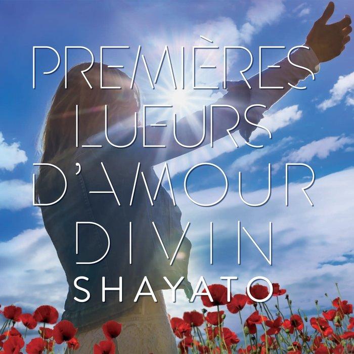 CD Shayato Premières Lueurs d'Amour Divin