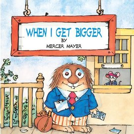 Mercer Mayer When I Get Bigger (Little Critter)