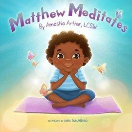 Ameshia Arthur Books Mathhew Meditates