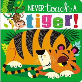 Barefoot Books Never Touch a Tiger!