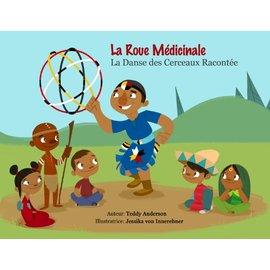 Medicine Wheel Education La Roue Médicinale- La Danse des Cerceaux Racontée