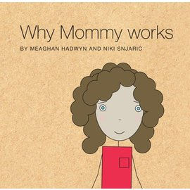 Other Life Lessons Other Life Lessons - Why Mommy Works