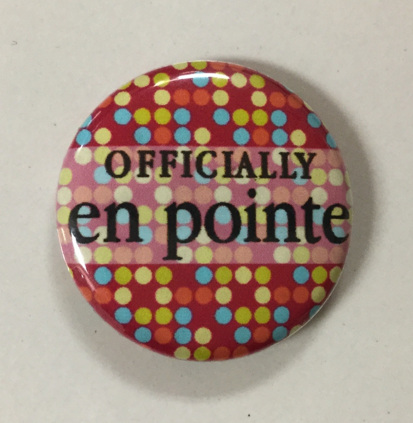 """B+ Printworks 100CC38 1"""" Button - Officially en Pointe (Red)"""