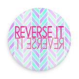 "B+ Printworks 100CC71 1"" Button - Reverse It"