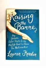 Raising the Barre - Lauren Kessler