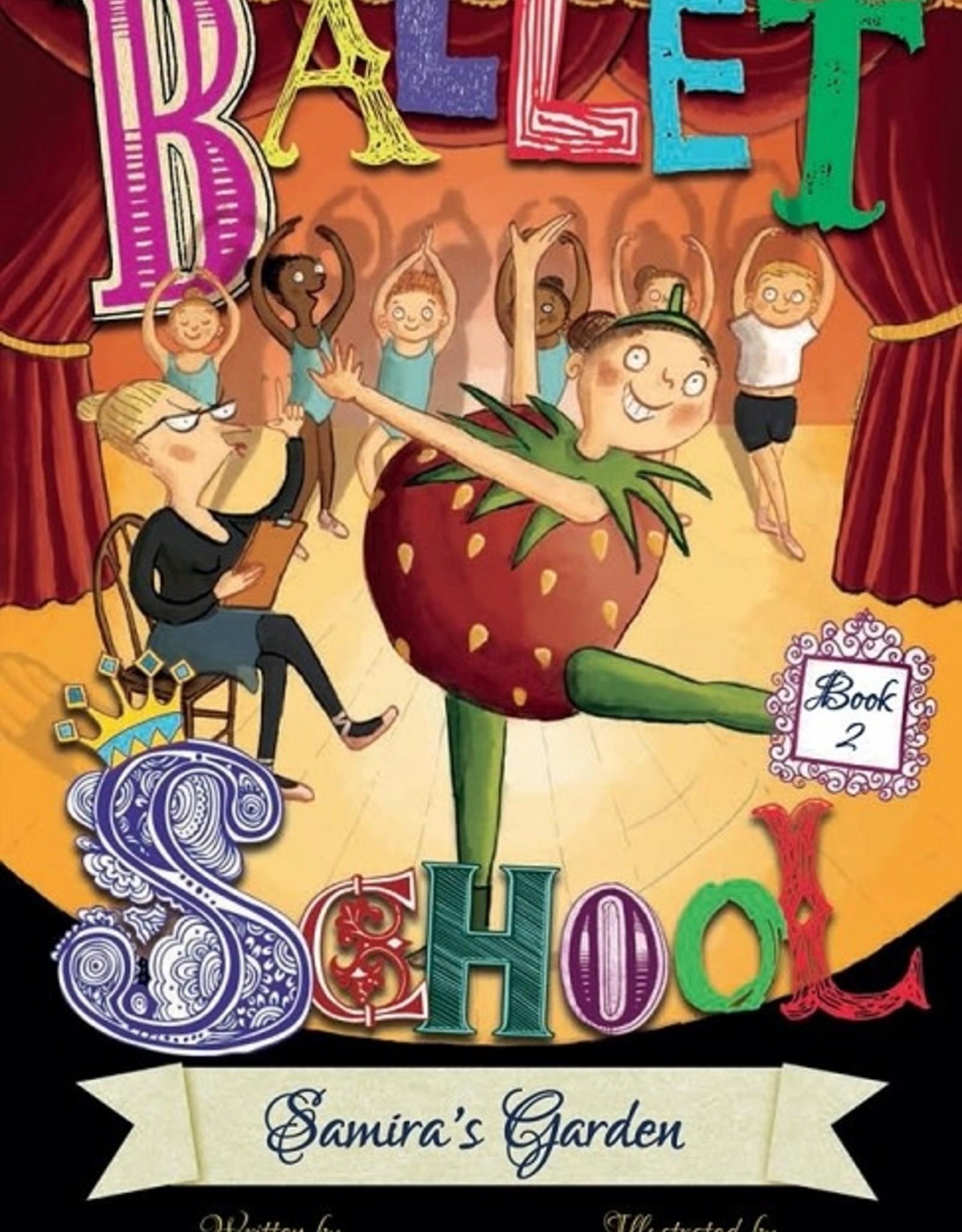Samira's Garden: Ballet School - Book 2
