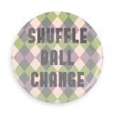 """B+ Printworks 100CC43 1"""" Button-  Shuffle Ball Change"""