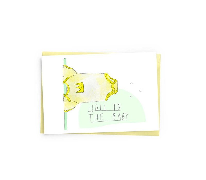 Hail to the baby Greeting card